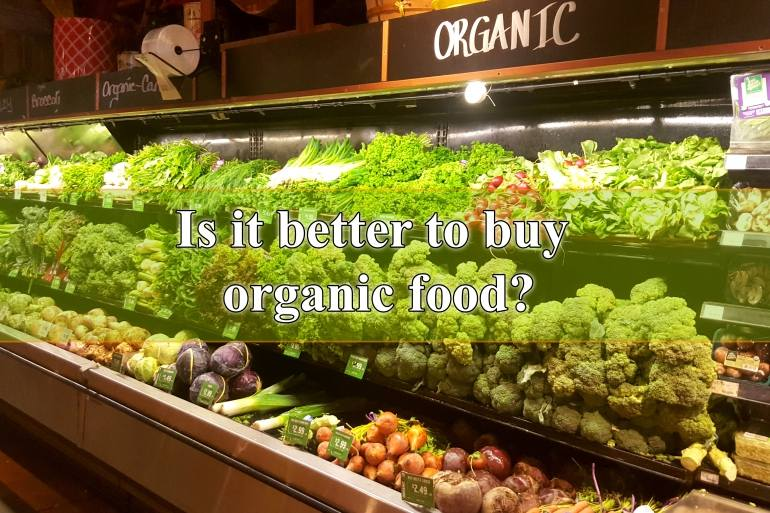 Is it better to buy organic food?